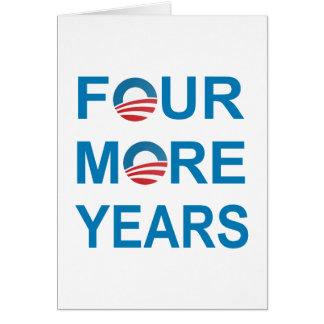 FOUR MORE YEARS - Barack Obama 2012 Card