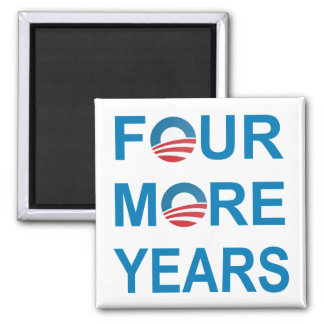 FOUR MORE YEARS - Barack Obama 2012 Magnet