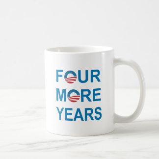 FOUR MORE YEARS - Barack Obama 2012 Coffee Mug