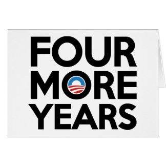 Four More Years Card