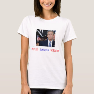 Four More Years (F) T-Shirt