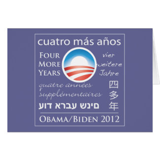 Four More Years for Obama/Biden Card