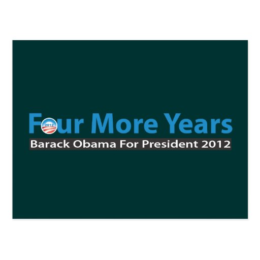 Four More Years for Obama Post Card