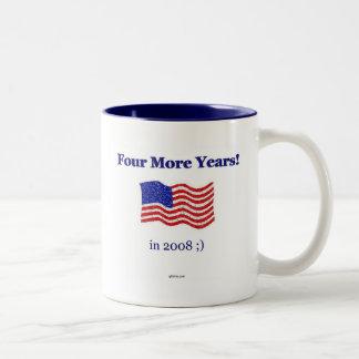 Four More Years... in 2008 ;) Two-Tone Coffee Mug