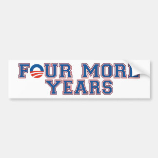 FOUR MORE YEARS OBAMA BUMPER STICKER