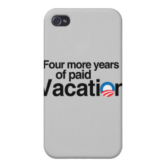 FOUR MORE YEARS OF PAID VACATION iPhone 4/4S CASE