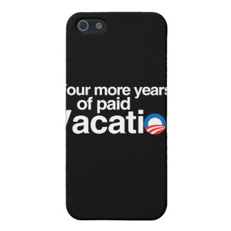 FOUR MORE YEARS OF PAID VACATION iPhone 5 COVER