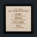 "Four Things Gift Box<br><div class=""desc"">This thought provoking design features a tan background with a faint tan leaf pattern. This inspirational print reads: &quot;Four Thngs You Can Never Recover - A stone after it has been thrown - Words after they have been spoken - An occasion after it has been missed - Time after it...</div>"