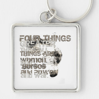 Four Things Greater Than All Things Silver-Colored Square Keychain