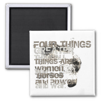 Four Things Greater Than All Things Magnets