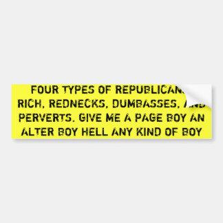 FOUR TYPES OF REPUBLICANS, RICH, REDNECKS, DUMB... BUMPER STICKER