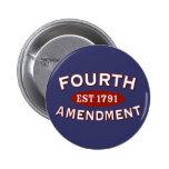 Fourth Amendment Est 1791 Pinback Buttons