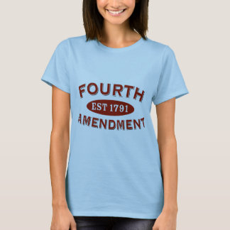 Fourth Amendment Est 1791 T-Shirt