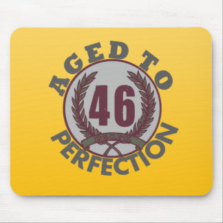 Fourty Six and aged to Perfection Birthday Mouse Pad