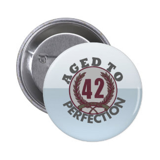 Fourty Two and aged to Perfection Birthday Button