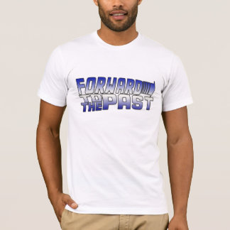 Foward to the Past T-Shirt