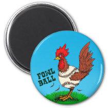 Fowl Ball Magnet