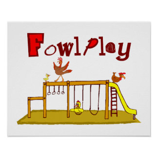 Fowl Play Posters