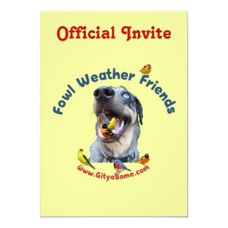 Fowl Weather Friends Dog Custom Invites