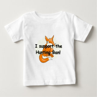 Fox I Support the Hunting Ban Baby T-Shirt