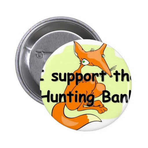 Fox I Support the Hunting Ban Button