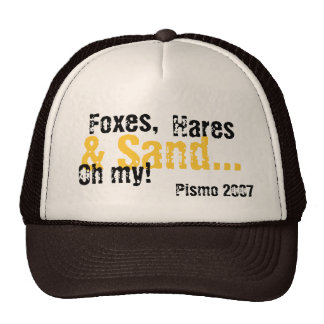 Foxes,, Hares, Pismo 2007, & Sand..., Oh my! Trucker Hat