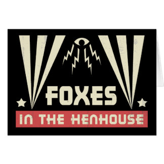 Foxes in the Henhouse Card