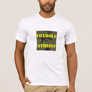Foxhole Atheist says a lot about some V. N. Vets. T-Shirt