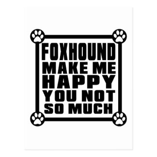 FOXHOUND MAKE ME HAPPY YOU NOT SO MUCH POSTCARD