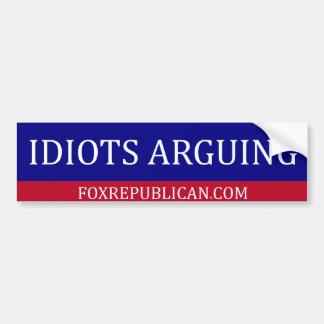 Foxrepublican idiots arguing car bumper sticker