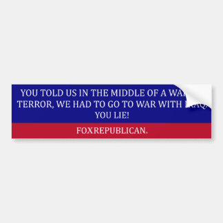 Foxrepublican war with Iraq Car Bumper Sticker