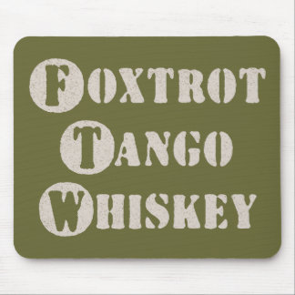 Foxtrot Tango Whiskey Mouse Pad