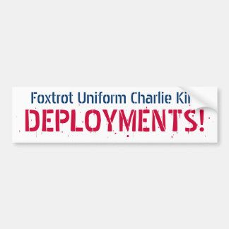 Foxtrot Uniform Charlie Kilo, DEPLOYMENTS! Bumper Sticker