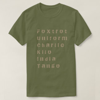 Foxtrot, Uniform, Charlie, Kilo, India, Tango T-Shirt