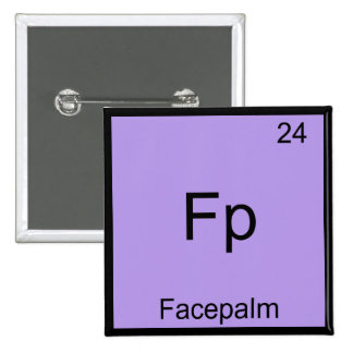 Fp - Facepalm Funny Element Meme Chemistry Tee Button
