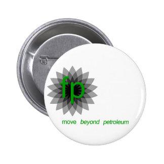FP: move beyond petroleum Pinback Buttons