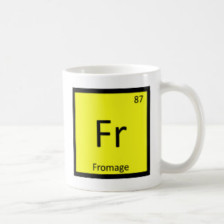Fr - Fromage Chemistry Periodic Table Symbol Classic White Coffee Mug