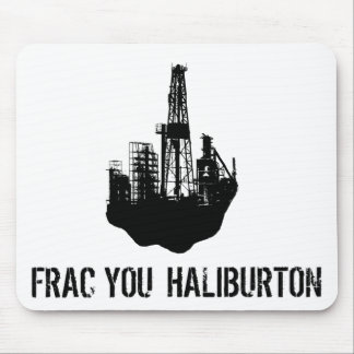 frac you Haliburton Mouse Pad