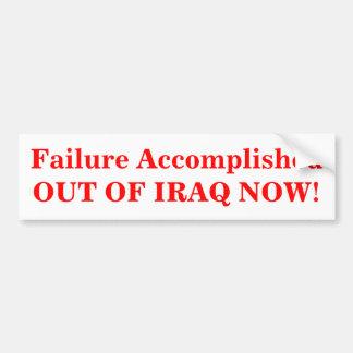 ¡Fracaso AHORA logrado FUERA de IRAQ! Pegatina Para Auto