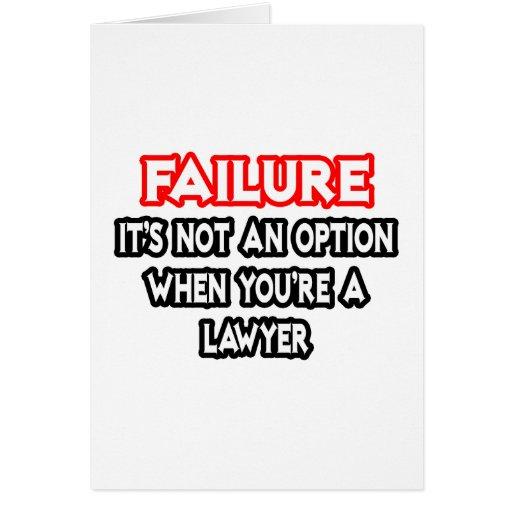 Fracaso… no un abogado de la opción… tarjeta de felicitación