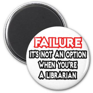 Fracaso… no un bibliotecario de la opción… imán de nevera