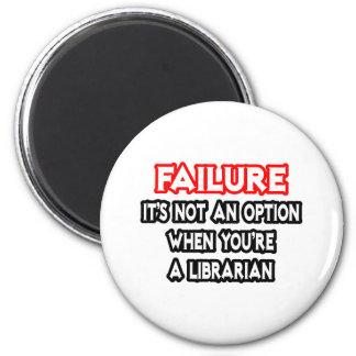 Fracaso… no un bibliotecario de la opción… imán para frigorífico