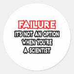 Fracaso… no un científico de la opción… etiqueta redonda