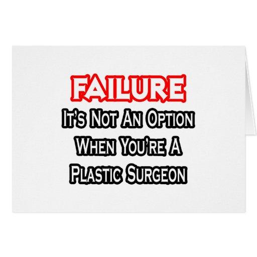 Fracaso… no un cirujano plástico de la opción… felicitación