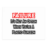 Fracaso… no un cirujano plástico de la opción… tarjetas postales
