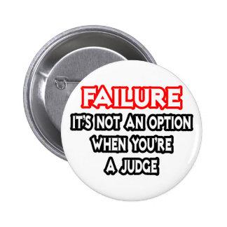 Fracaso… no un juez de la opción… pin redondo 5 cm