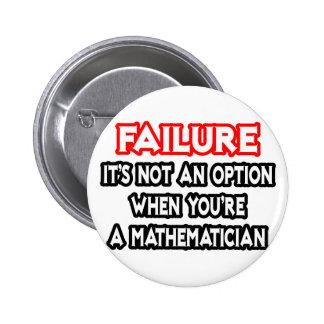 Fracaso… no un matemático de la opción… pin redondo de 2 pulgadas