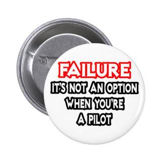 Fracaso… no un piloto de la opción… pin redondo de 2 pulgadas