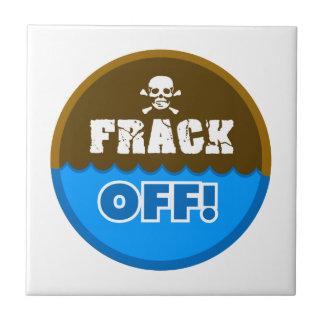 ¡FRACK APAGADO! - el fracking/contaminación/activi Azulejo Cuadrado Pequeño