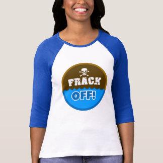 ¡FRACK APAGADO! - el fracking/contaminación/activi Camisetas